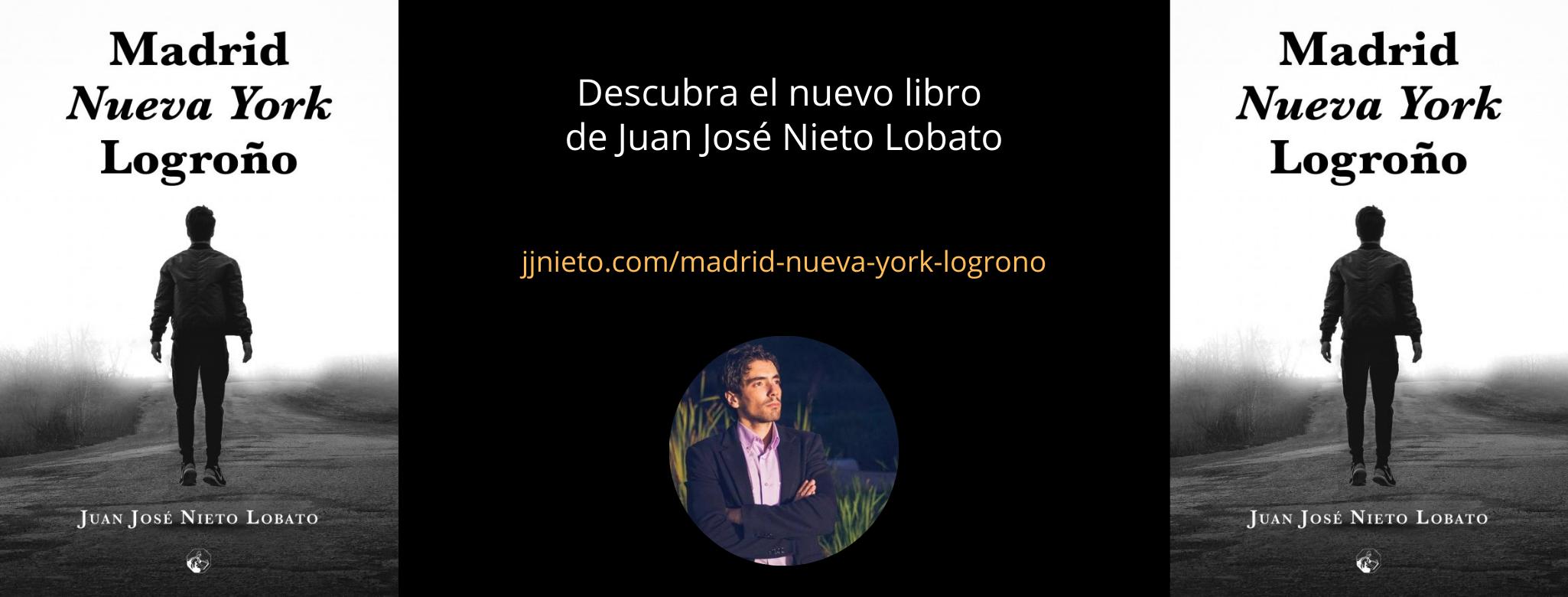 Descubra el nuevo libro de Juan José Nieto Lobato Madrid, Nueva York, Logroño de Editorial Amarante